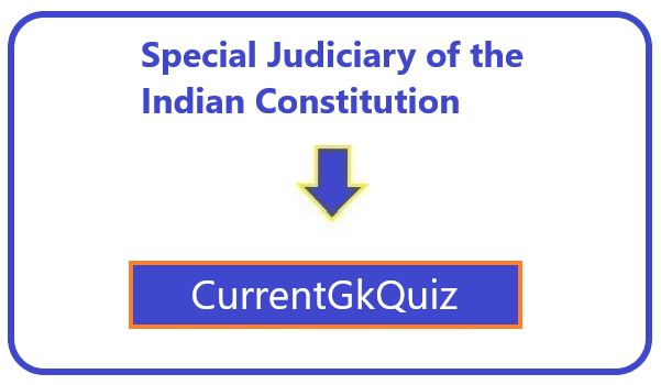 Special Judiciary of the Indian Constitution