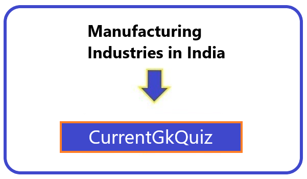 Manufacturing Industries in India