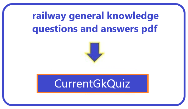 railway general knowledge questions and answers pdf