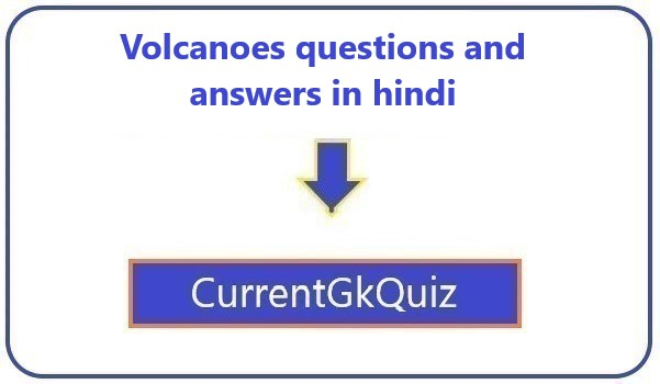 Volcanoes questions and answers in hindi