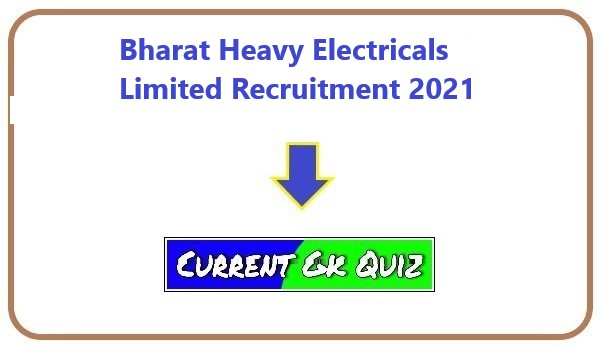 Bharat Heavy Electricals Limited Recruitment 2021