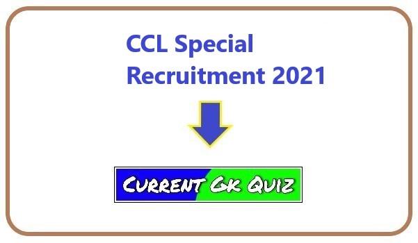CCL Special Recruitment 2021