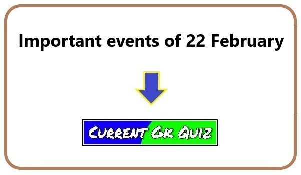 Important events of 22 February