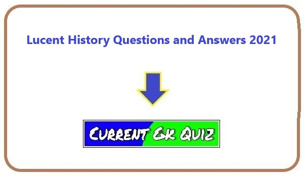 Lucent History Questions and Answers 2021
