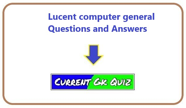 Lucent computer general Questions and Answers