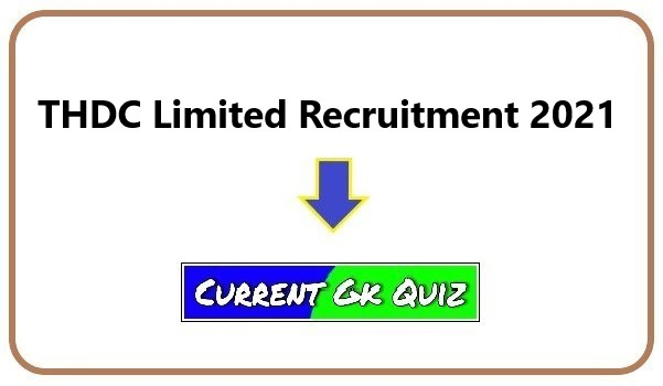 THDC Limited Recruitment 2021
