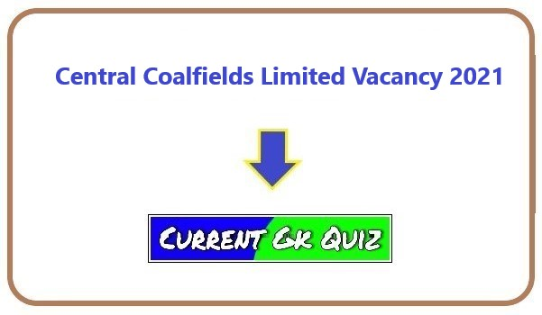 Central Coalfields Limited Vacancy 2021