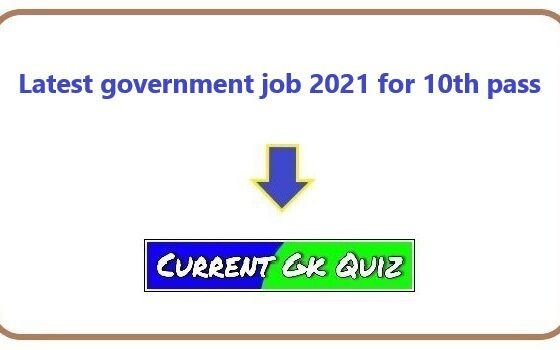 Latest government job 2021 for 10th pass