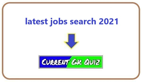 latest jobs search 2021