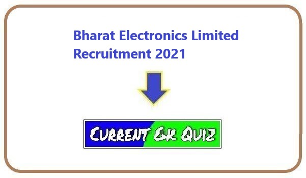 Bharat Electronics Limited Recruitment 2021