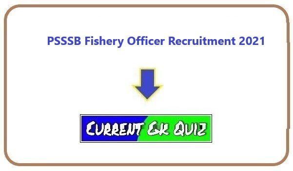 PSSSB Fishery Officer Recruitment 2021