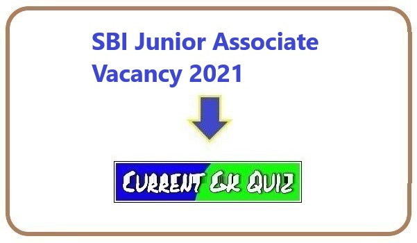 SBI Junior Associate Vacancy 2021
