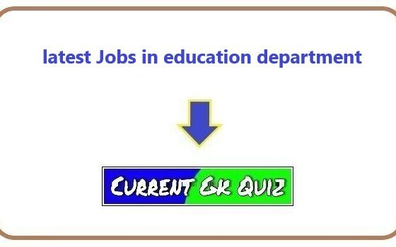 latest Jobs in education department