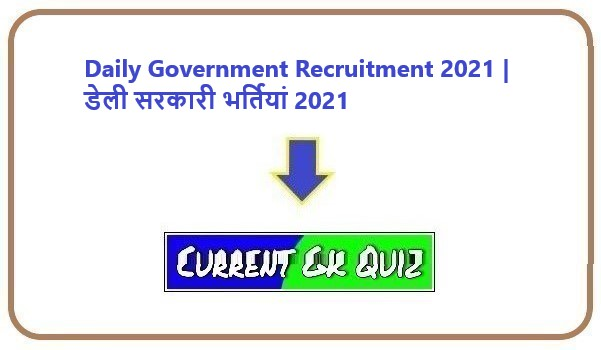 Daily Government Recruitment 2021