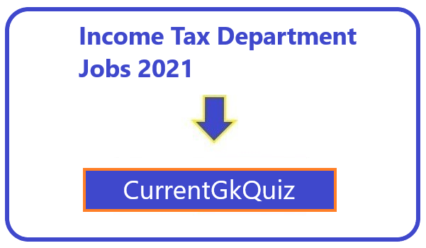Income Tax Department Jobs 2021