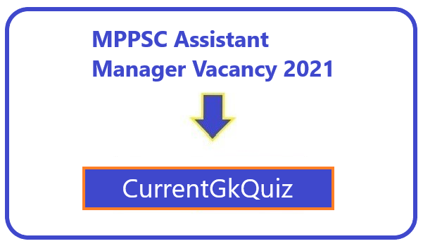 MPPSC Assistant Manager Vacancy 2021