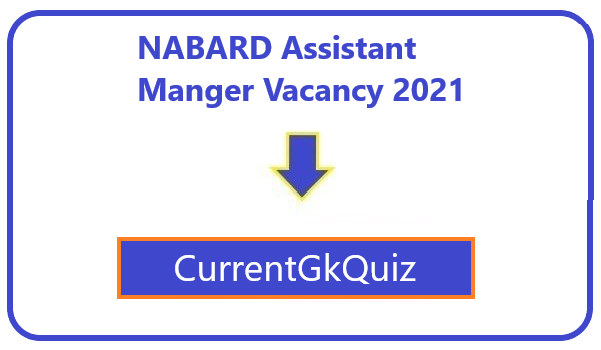 NABARD Assistant Manger Vacancy 2021