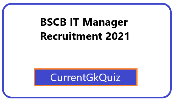 BSCB IT Manager Recruitment 2021