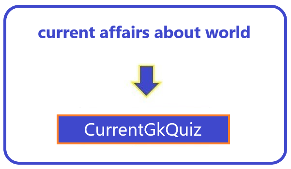 current affairs about world